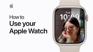 How to use y๐ur Apple Watch | Apple Support