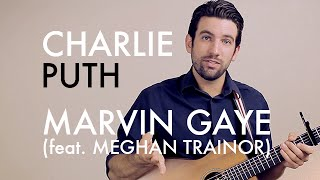 Charlie Puth - Marvin Gaye (feat. Meghan Trainor) (Guitar Lesson/Tutorial)