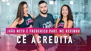 Cê Acredita - João Neto e Frederico Part. MC Kevinho - Coreografia: Mete Dança