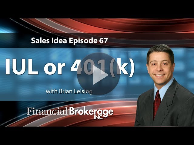 Sales Idea 67 - IUL or 401(k)? Which is right for your clients?