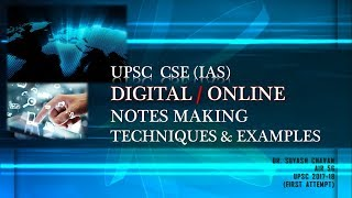 UPSC - DIGITAL/ONLINE NOTES MAKING Techniques with EXAMPLES By AIR 56, SUYASH CHAVAN (First Attempt)