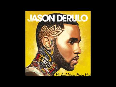 Talk Dirty (feat. 2 Chains) by Jason Derulo (Completely Clean Mix)