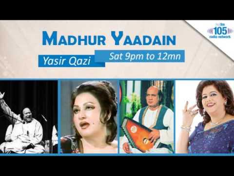 "Hot FM105's Radio Show ""MADHUR YAADAIN"" (مدُهر ياديں) - (Saturday, July 8, 2017) by: YASIR QAZI"