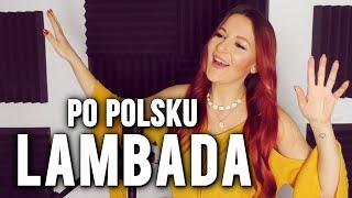 Lambada PO POLSKU | Kasia Staszewska COVER