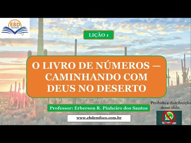 LIÇÃO 1 - O LIVRO DE NÚMEROS-CAMINHANDO COM DEUS NO DESERTO