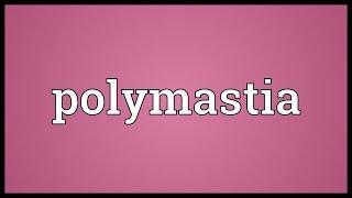 Polymastia Meaning