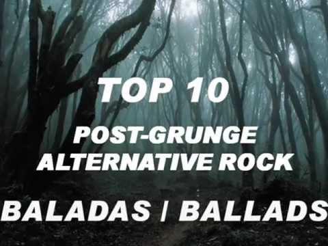 BEST  Post-Grunge / Alternative Rock - Ballads / Baladas - TOP 10