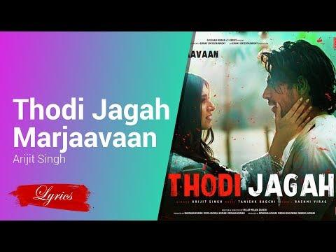 Lyrics Thodi Jagah - Marjaavaan - Arijit Singh