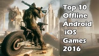 Top 10 Games - Top 10 Best Offline Games For (Android & iOS) to Play in 2016