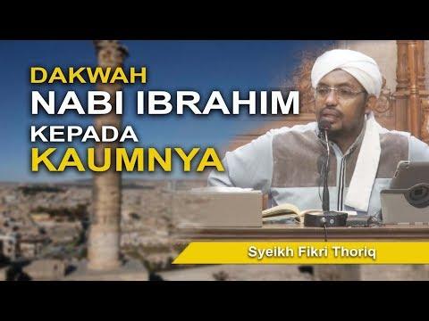 Syeikh Fikri Thoriq - Dakwah Nabi Ibrahim kepada Kaumnya