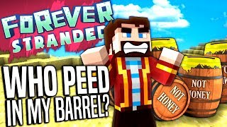 Minecraft - WHO PEED IN MY BARREL? - Forever Stranded #60