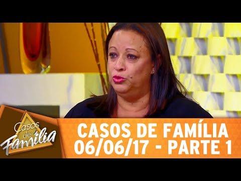 Casos De Família (06/06/17) - Não Sei Mais O Que Fazer Com A Minha Filha... - Parte 1