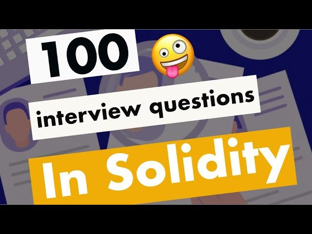 100 Solidity Job Interview Questions & Answer | Blockchain Interview Q&A