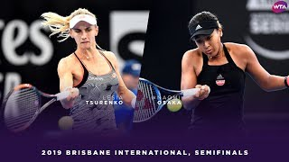 Lesia Tsurenko vs. Naomi Osaka | 2019 Brisbane International Semifinals | WTA Highlights