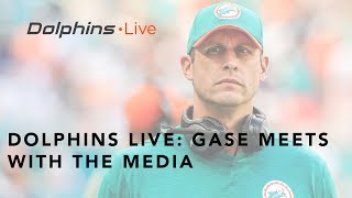 Dolphins Live: Coach Gase meets with the media