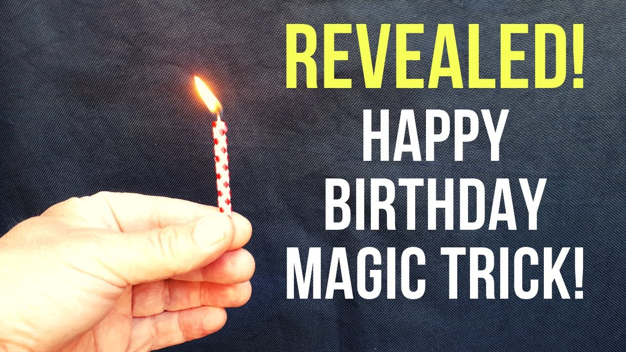 Incredible Happy Birthday Magic Trick Revealed Youtube