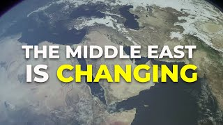 The Middle East is Changing