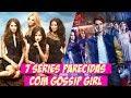 7 séries parecidas com Gossip Girl | ScenesGG