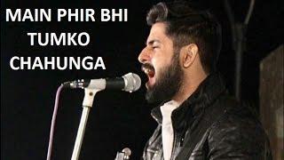 Main Phir Bhi Tumko Chahunga   Half Girlfriend   Arijit Singh   Sagar Lalwani Cover