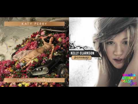 Katy Perry vs Kelly Clarkson  Since U Been Gone Unconditionally