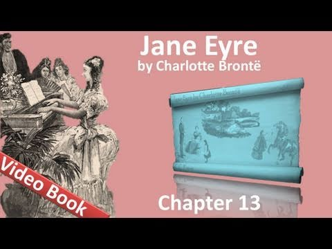 Chapter 13 - Jane Eyre by Charlotte Bronte