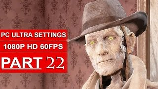 Fallout 4 Gameplay Walkthrough Part 22 [1080p 60FPS PC ULTRA Settings] - No Commentary