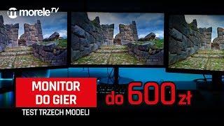 Monitor do gier do 600 zł | LG, AOC, Samsung