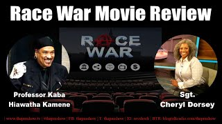 Race War Movie Review with Kaba Kamene and Sgt Cheryl Dorsey