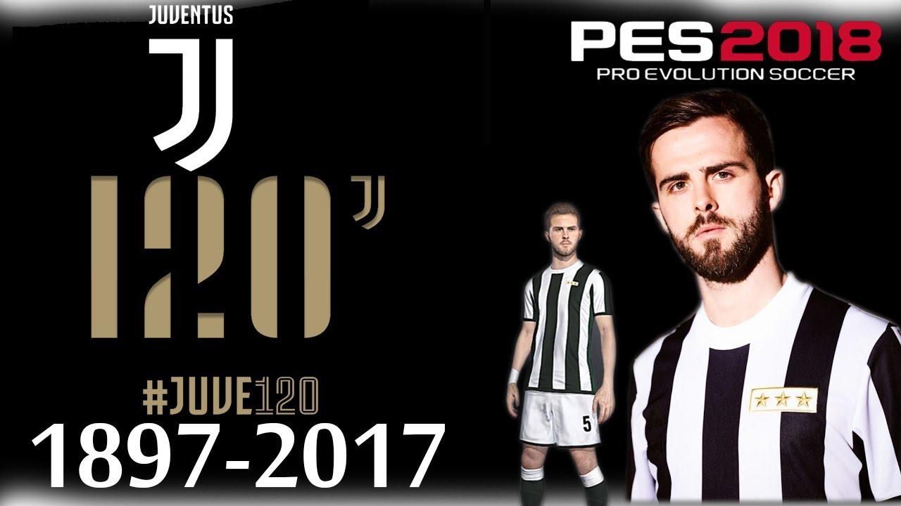 f2ec676c7 Pro Evolution Soccer 2018 - Juventus 120 Anniversary Kit - YouTube