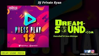 DJ Private Ryan - Press Play 12 (Clean Dancehall & Soca Mixtape 2019)