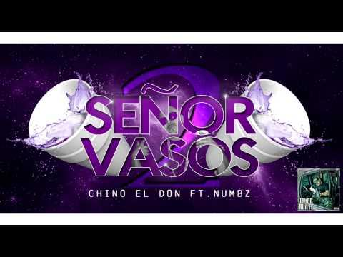 """Chino El Don - """"Senor 2 Vasos"""" (Ft.Numbz)"""