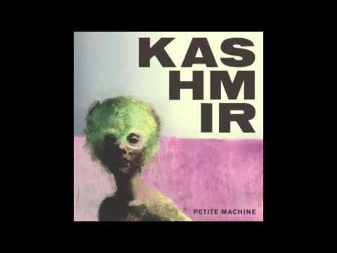 Клип Kashmir - Petite Machine