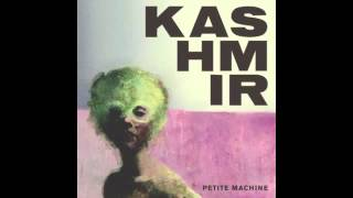 Watch Kashmir Petite Machine video