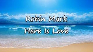 Robin Mark - Here Is Love [with lyrics]
