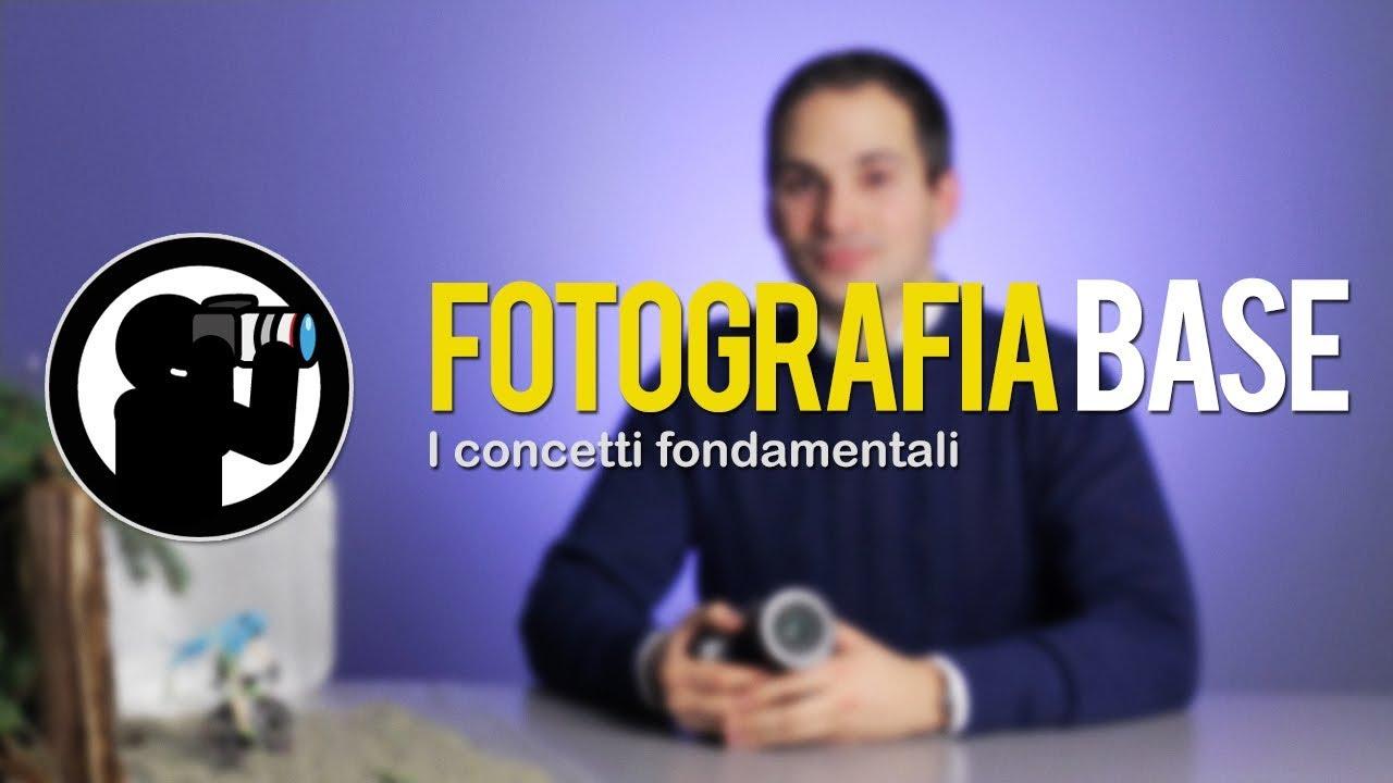 Corso Di Fotografia 02 I Concetti Fondamentali Youtube