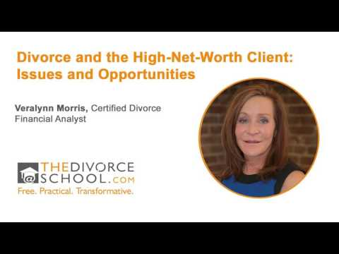 Divorce and the High-Net-Worth Client: Issues and Opportunities