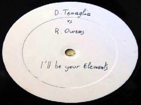 Robert Owens vs. Danny Tenaglia -- I'll Be Your Elements