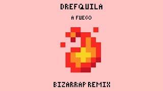 Drefquila - A Fuego🔥(Bizarrap Remix)
