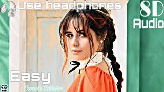 Camila Cabello - Easy   8D Audio   Song