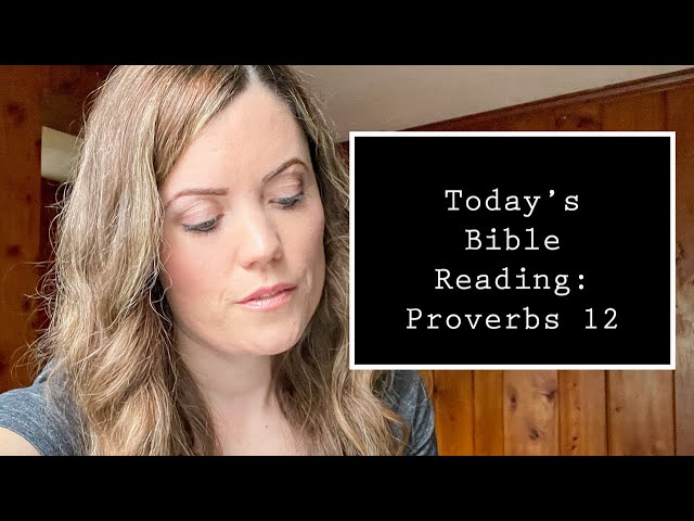 Proverbs 12 - Reading Through/Bible Study with Darlene Stanley