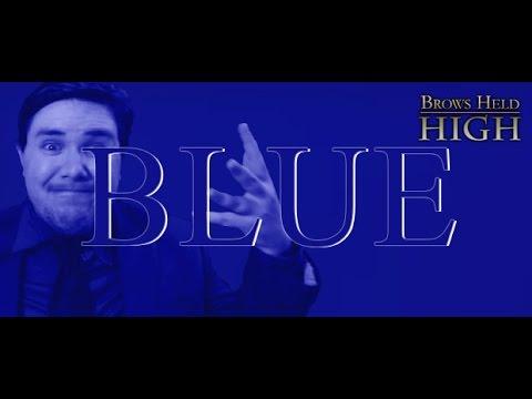 Blue - Brows Held High