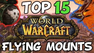 Top 15 Flying Mounts In World Of Warcraft