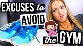 Excuses Every LAZY GIRL Uses to NOT Go to the Gym