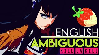 [Kill la Kill] Ambiguous (English Cover by Sapphire)