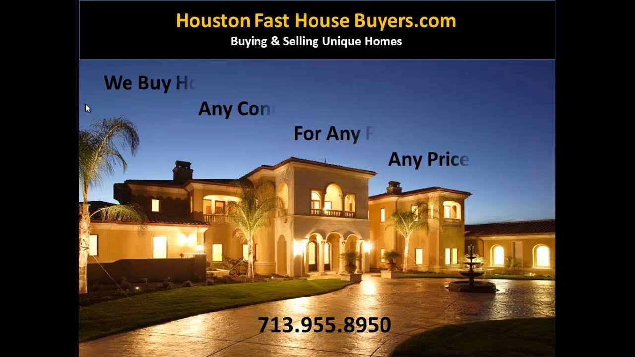 Houston Fast House Buyers Sell My House Fast Houston 713 955 8950