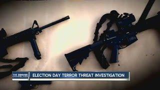Election Day terror threat investigaiton
