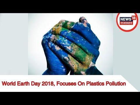 World Earth Day 2018, Focuses On Plastics Pollution