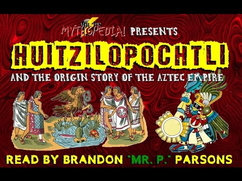 Mr. P's Mythopedia Presents: HUITZILOPOCHTLI and the Origin of Aztec Empire!