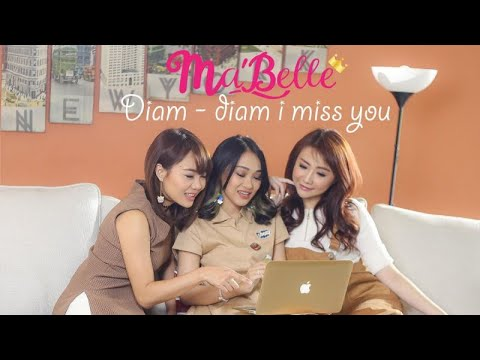 Ma'Belle - Diam Diam I Miss You ( Official Video Clip )