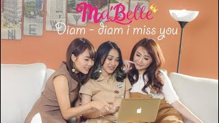 Download Video Ma'Belle - Diam Diam I Miss You ( Official Video Clip ) MP3 3GP MP4